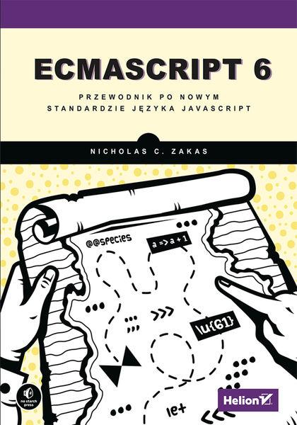 ECMAScript 6. Przewodnik po nowym standardzie języ...