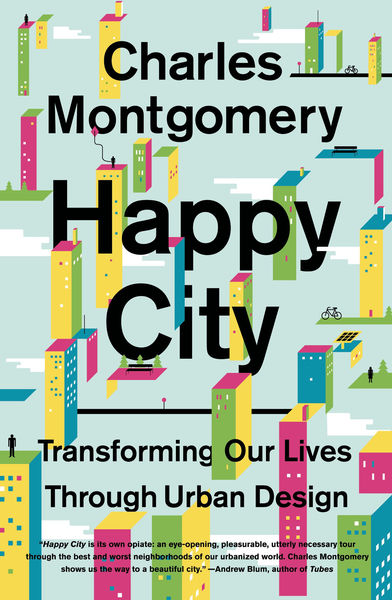 Happy City: Transforming Our Lives Through Urban D...