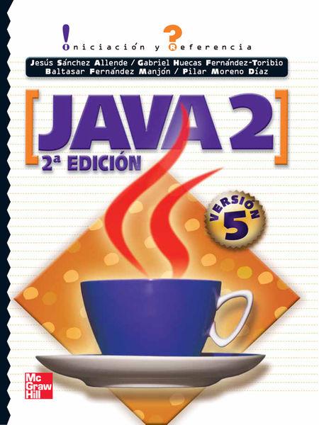 Java 2. Iniciación Y Referencia 2ª ed