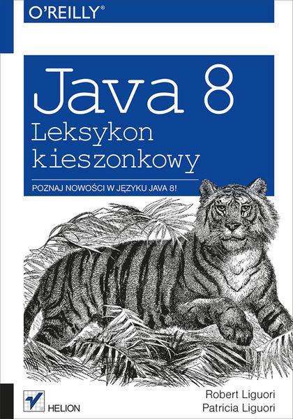 Java 8. Leksykon kieszonkowy