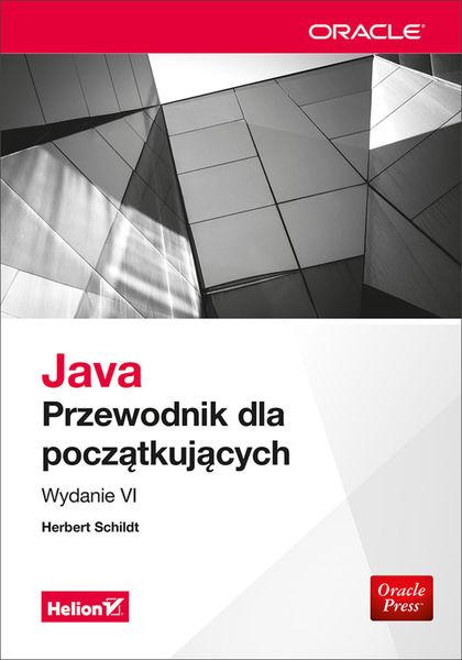 Java. Przewodnik dla początkujących. Wydanie VI