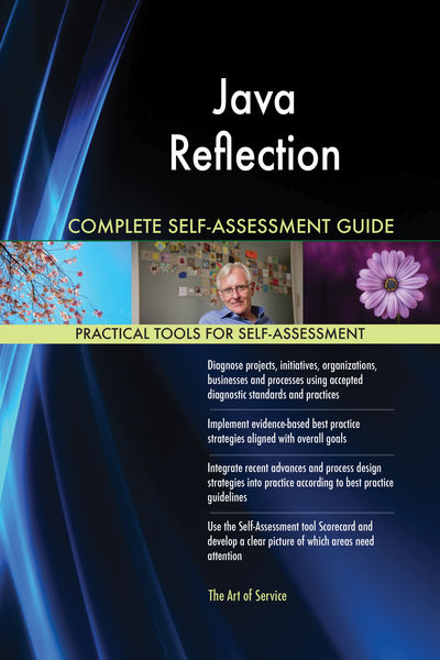 Java Reflection Complete Self-Assessment Guide