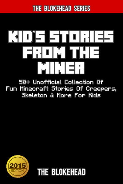 Kids Stories From The Miner: 50+ Unofficial Collec...