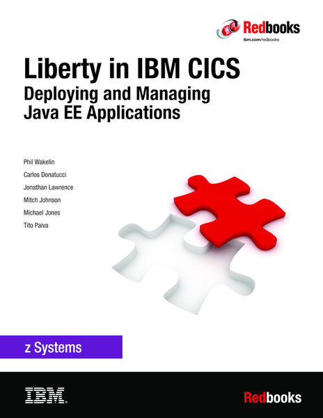 Liberty in IBM CICS: Deploying and Managing Java E...
