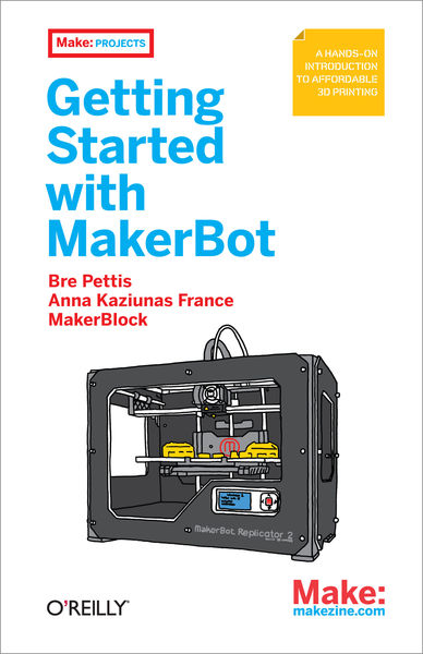 Make: Getting Started with MakerBot