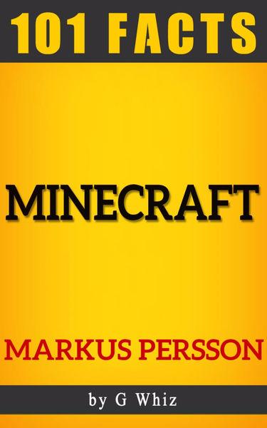 Minecraft – 101 Amazing Facts