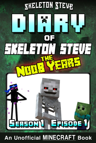 Minecraft Diary of Skeleton Steve the Noob Years -...