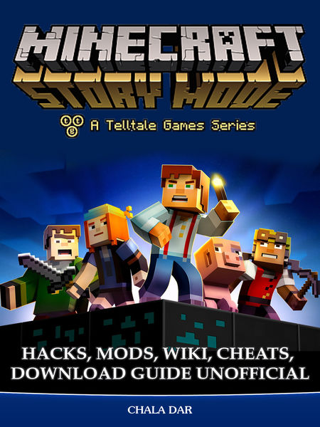 Minecraft Story Mode Hacks, Mods, Wiki, Cheats, Do...