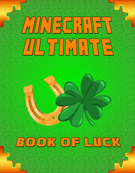 Minecraft Ultimate Book of Luck (An Unofficial Min...