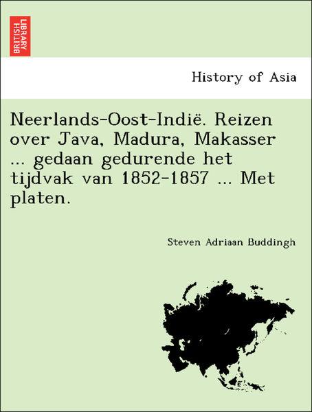Neerlands-Oost-Indië. Reizen over Java, Madura, M...