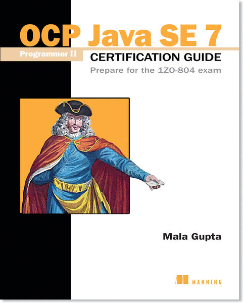 OCP Java SE 7 Programmer II Certification Guide