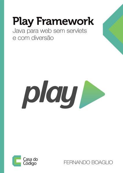 Play Framework: Java para web sem Servlets e com d...