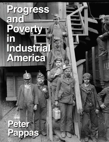 Progress and Poverty in Industrial America