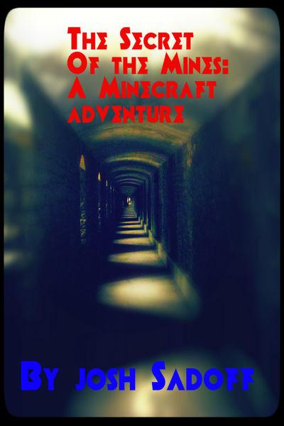 Secret of the Mine: A Minecraft Adventure Book