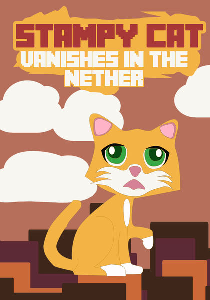 Stampy Cat Vanishes in the Nether