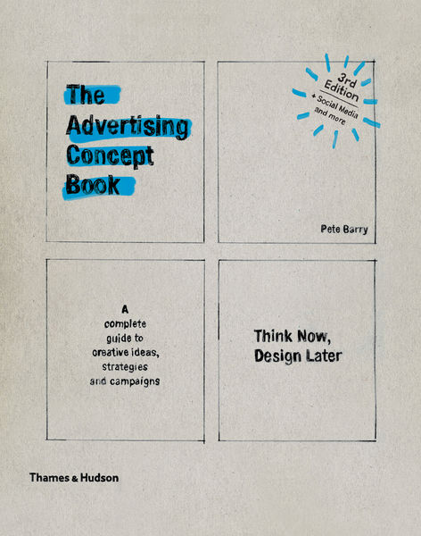 The Advertising Concept Book: Think Now, Design La...