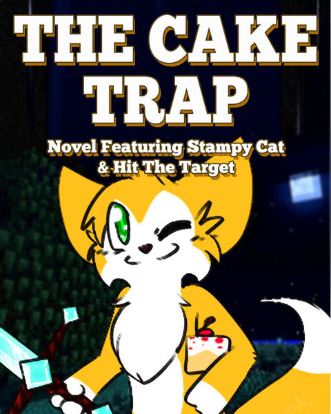 The Cake Trap: Novel Featuring Stampy Cat & Hit Th...