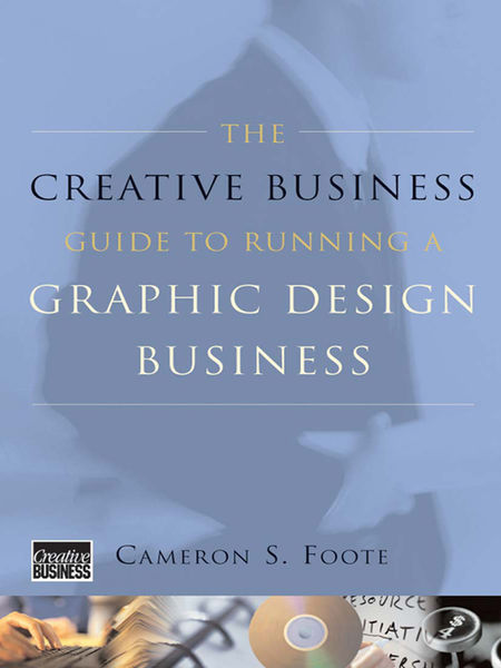The Creative Business Guide to Running a Graphic D...
