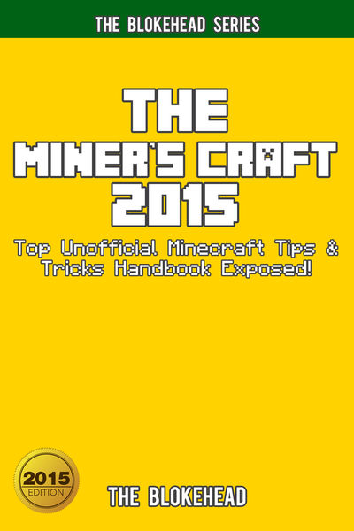 The Miner's Craft 2015: Top Unofficial Minecraft T...