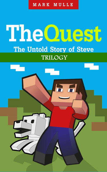 The Quest: The Untold Story of Steve Trilogy (An U...
