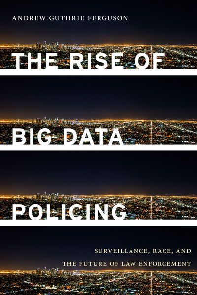 The Rise of Big Data Policing