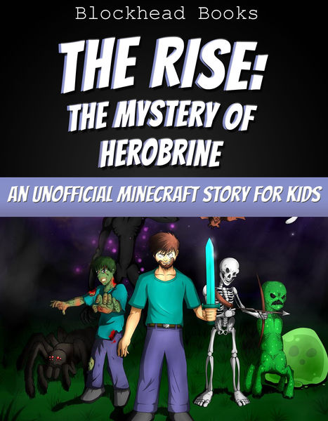 The Rise: The Mystery of Herobrine