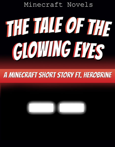 The Tale of the Glowing Eyes