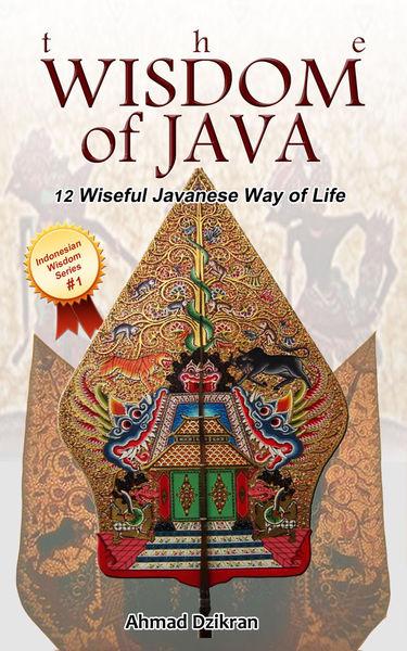 The Wisdom of Java - 12 Wiseful Javanese Way of Li...