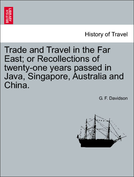 Trade and Travel in the Far East; or Recollections...