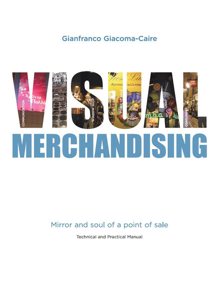 Visual Merchandising: Mirror and soul of a point o...