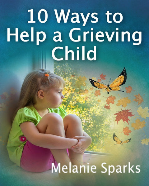 10 Ways to Help a Grieving Child
