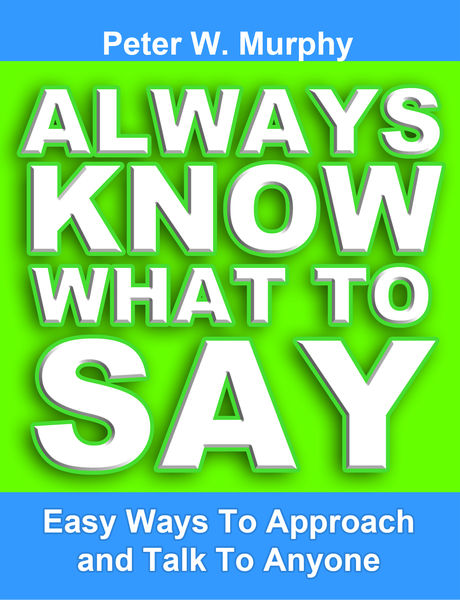 Always Know What to Say: Easy Ways to Approach and...