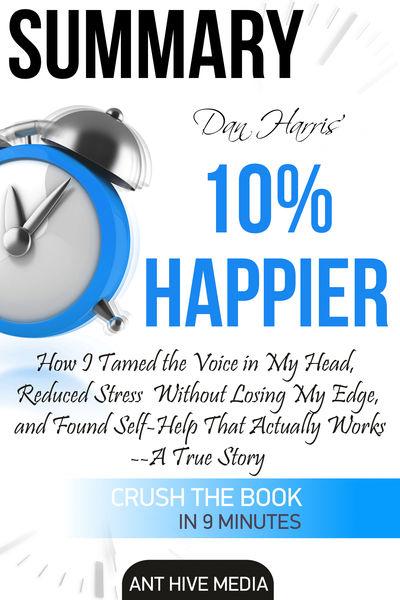 Dan Harris' 10% Happier: How I Tamed The Voice in ...