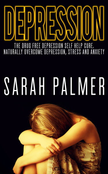 Depression: Depression Self Help - Overcome Depres...