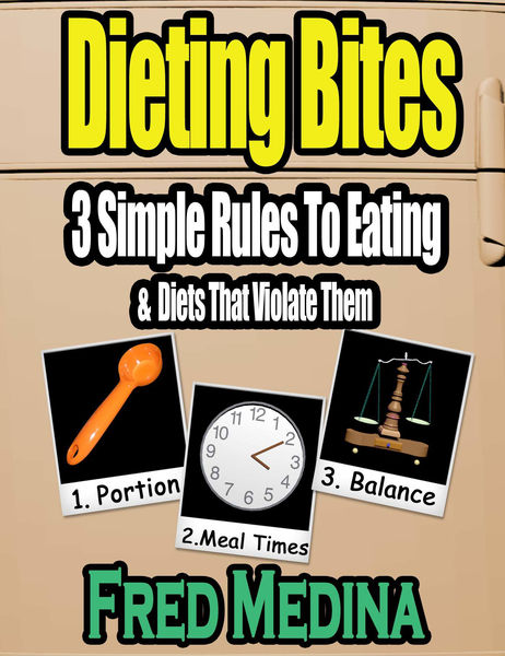 Dieting Bites: 3 Simple Rules To Eating & Diets Th...