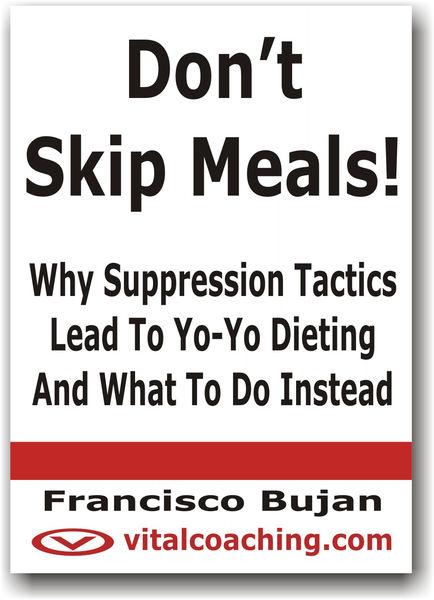 Don't Skip Meals! - Why Suppression Tactics Lead t...