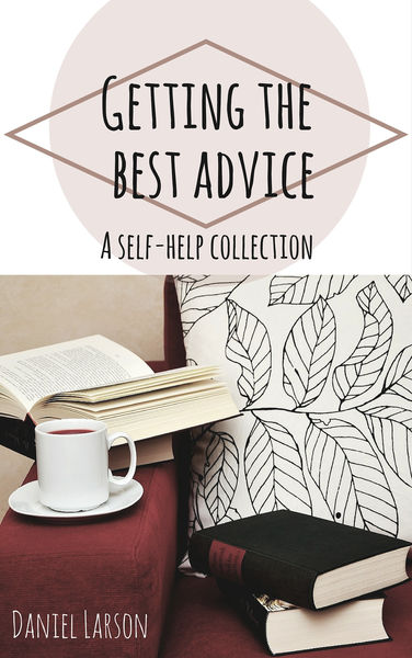 Getting the Best Advice, A Self-Help Collection
