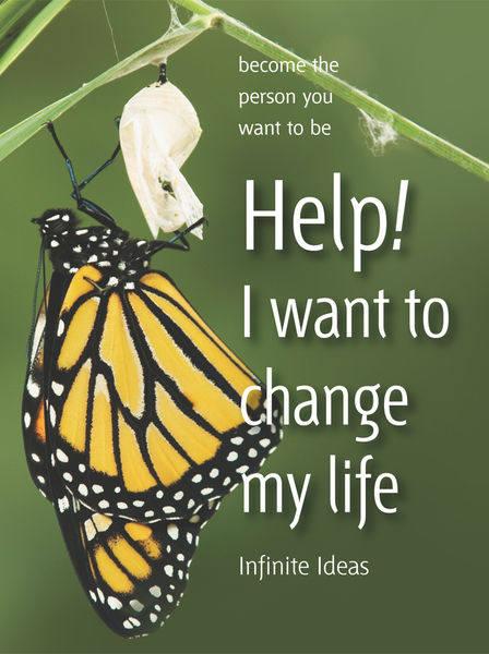 Help! I want to change my life