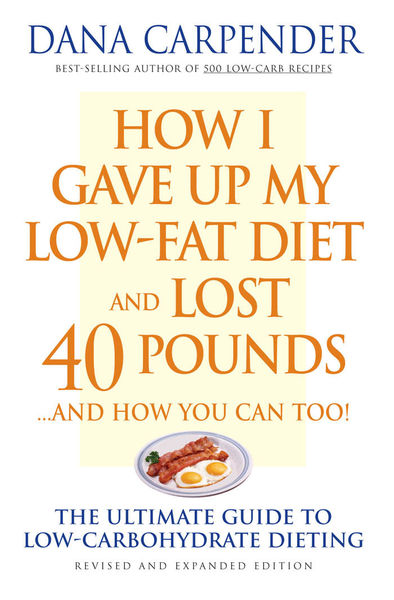 How I Gave Up My Low-Fat Diet and Lost 40 Pounds.....