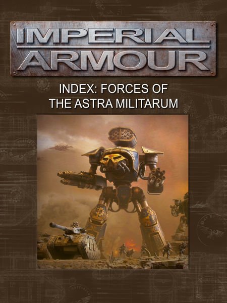 Imperial Armour Index: Forces of the Astra Militar...