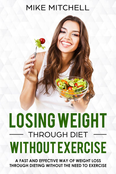 Losing Weight Through Diet Without Exercise A Fast...