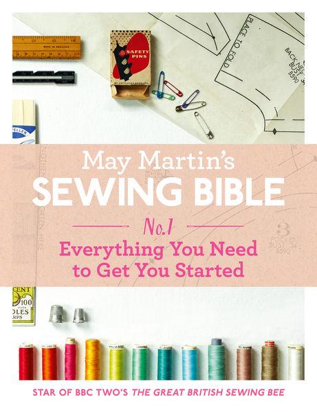May Martin's Sewing Bible e-short 1: Everything Yo...