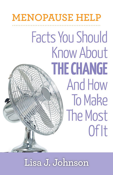 Menopause Help: Facts You Should Know About the Ch...