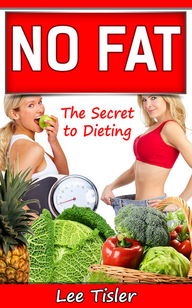 NO FAT: The Secret to Dieting