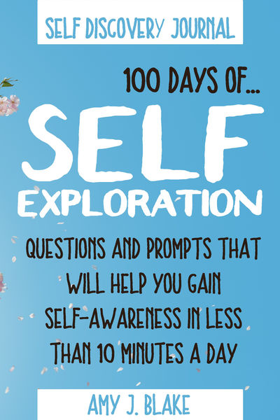 Self Discovery Journal: 100 Days Of Self Explorati...