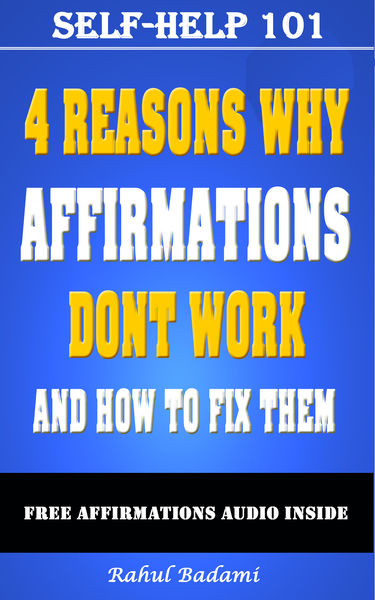 Self-Help 101: 4 Reasons why Affirmations don't Wo...