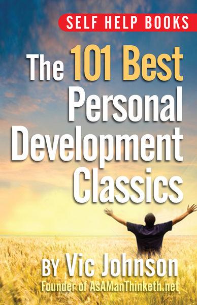 Self Help Books: The 101 Best Personal Development...