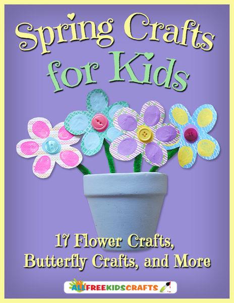 Spring Crafts for Kids: 17 Flower Crafts, Butterfl...