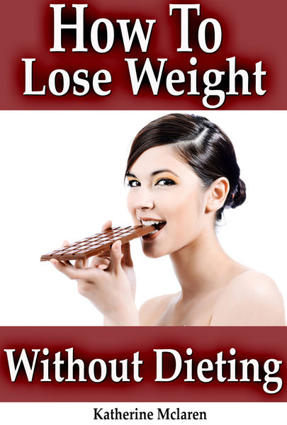 Stop Getting Fat: How to Lose Weight Fast Without ...