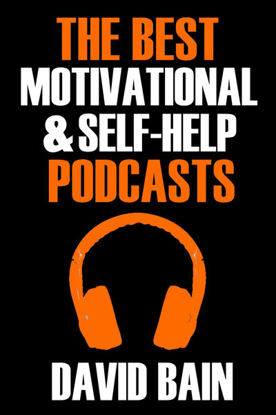The Best Motivational and Self-Help Podcasts